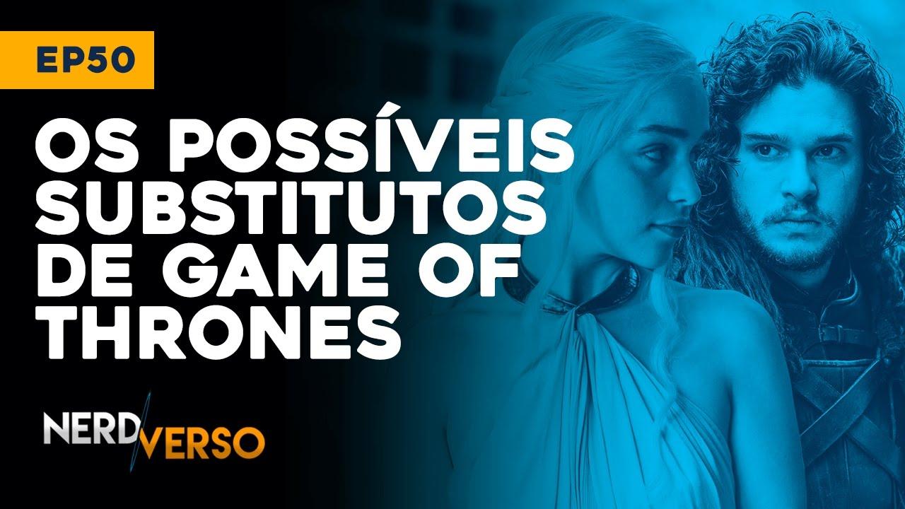 game of thrones substitutos video