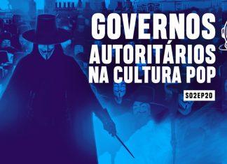 governos autoritários pulsar podcas