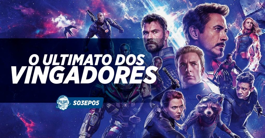 vingadores-ultimato-podcast-pulsar-cosmonerd-marvel