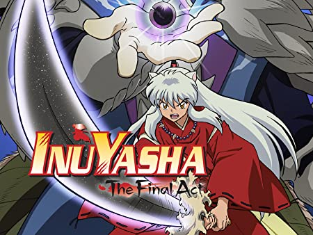 InuYasha: The Final Act