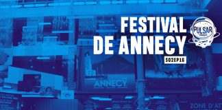 festival de animação de annecy pulsar podcast