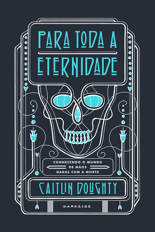 Caitlin Doughty Confissões do Crematório Darkside Books